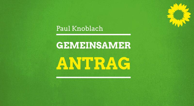 Antrag von MdL Paul Knoblach
