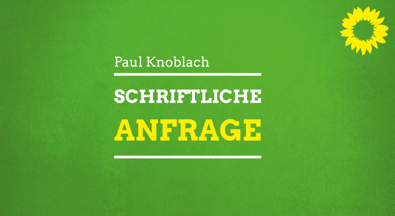 Schriftliche Anfrage von MdL Paul Knoblach