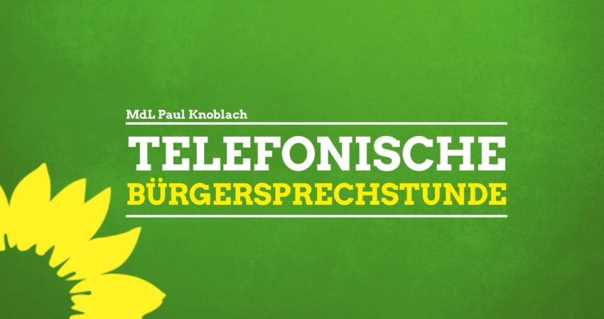 Telefonische Bürgersprechstunde | MdL Paul Knoblach
